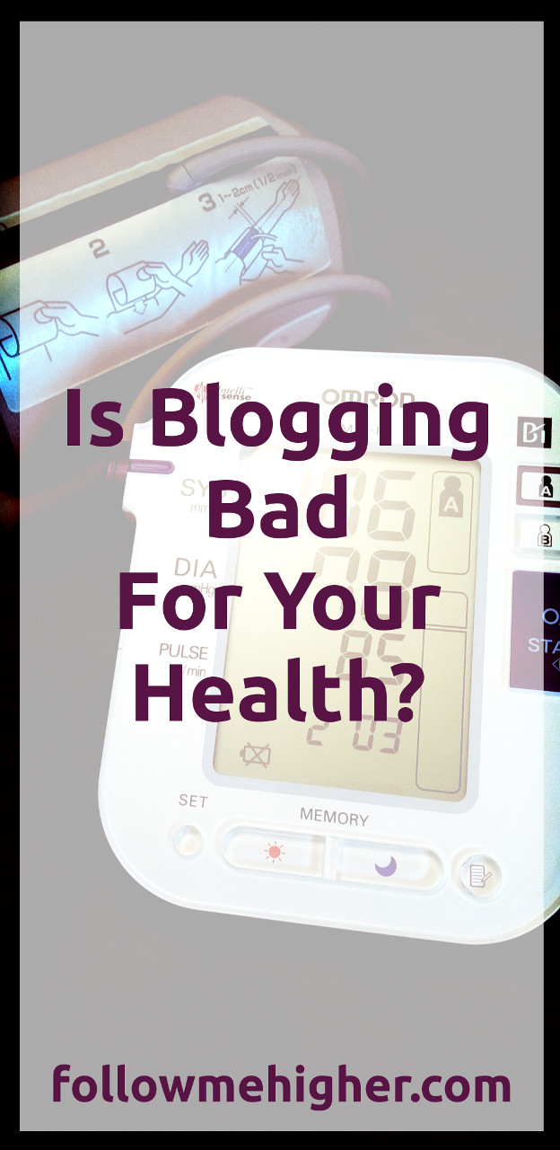 Is Blogging Bad For Your Health?
