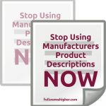 Stop Using Manufacturers Product Descriptions Now