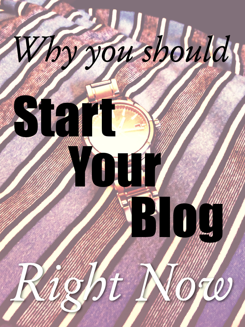Why You Should Start Your Blog Right Now